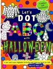 Let's Dot the ABC with Halloween - A Dot and Learn Alphabet Activity book for kids Ages 4-8 years old: Do a dot page a day using Dot markers / Art Pai Cover Image
