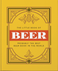 The Little Book of Beer: Probably the Best Beer Book in the World (Little Book Of...) Cover Image