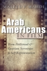 Arab Americans in Film: From Hollywood and Egyptian Stereotypes to Self-Representation Cover Image
