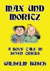 Max und Moritz: A Boys' Tale in Seven Tricks Cover Image