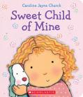 Sweet Child of Mine: A Caroline Jayne Church Treasury Cover Image