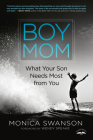 Boy Mom: What Your Son Needs Most from You Cover Image