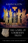 The Gospel of Forbidden Truth: The Evidence of the Gods Is in Our DNA Cover Image