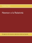 Newton e la Relatività: Un approccio alla meccanica relativistica tramite Lex Secunda Cover Image