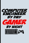 Computer Engineer Gamer Notebook: School Composition Lined Journal; College Ruled Office Home Student Teacher;Funny Notepad for Gag Gift; Novelty Pran Cover Image