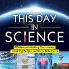 2020 This Day in Science Boxed Calendar: 365 Groundbreaking Discoveries, Inspiring People, and Incredible Facts Cover Image