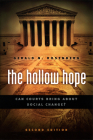 The Hollow Hope: Can Courts Bring About Social Change? Second Edition (American Politics and Political Economy Series) Cover Image