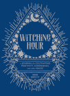 Witching Hour: A Journal for Cultivating Positivity, Confidence, and Other Magic Cover Image