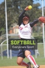Softball: Everyone's Sport: All About Softball Cover Image