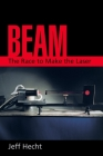 Beam: The Race to Make the Laser Cover Image