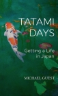 Tatami Days: Getting a Life in Japan Cover Image