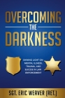 Overcoming the Darkness: Shining Light on Mental Illness, Trauma, and Suicide in Law Enforcement Cover Image