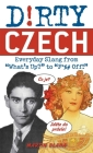 Dirty Czech: Everyday Slang from