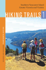 Hiking Trails 1: Southern Vancouver Island, Greater Victoria and Vicinity Cover Image