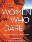 Women Who Dare: North America's Most Inspiring Women Climbers Cover Image