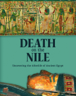 Death on the Nile: Uncovering the Afterlife of Ancient Egypt Cover Image