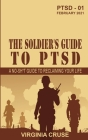 The Soldier's Guide to PTSD: A No-Sh*t Guide to Reclaiming Your Life Cover Image