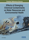Effects of Emerging Chemical Contaminants on Water Resources and Environmental Health Cover Image