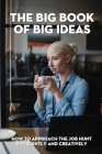 The Big Book Of Big Ideas: How To Approach The Job Hunt Differently And Creatively: Job Hunting Revolution Cover Image
