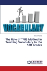 The Role of TPRS Method in Teaching Vocabulary to the 5TH Grades Cover Image