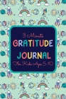 3 Minute Gratitude Journal for Kids Ages 5-10: A gratitude Journal for Kids Daily Notebook to Practice Gratitude And Daily Reflection Diaries - Gifts Cover Image
