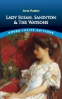 Lady Susan, Sanditon and the Watsons (Dover Thrift Editions) Cover Image