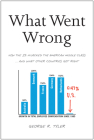 What Went Wrong: How the 1% Hijacked the American Middle Class... and What Other Countries Got Right Cover Image