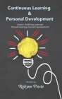 Continuous Learning & Personal Development: Your Link to Becoming Happier, Healthier, and More Productive. Cover Image