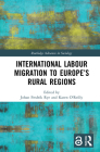 International Labour Migration to Europe's Rural Regions (Routledge Advances in Sociology) Cover Image