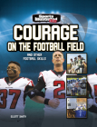 Courage on the Football Field: And Other Football Skills Cover Image