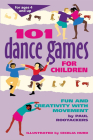 101 Dance Games for Children: Fun and Creativity with Movement (Smartfun Activity Books) Cover Image