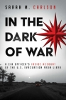 In the Dark of War: A CIA Officer's Inside Account of the U.S. Evacuation from Libya Cover Image