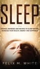 Sleep: Natural Remedies and Recipes to Sleep Better, Increase Your Health, Energy and Happiness Cover Image