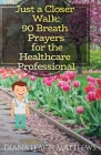 90 Breath Prayers for Healthcare Professionals Cover Image