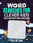 Word Search for Clever Kids: Puzzle and Activity Book, Brain Games Cover Image