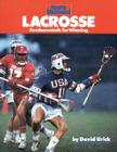Lacrosse: Fundamentals for Winning (Sports Illustrated Winner's Circle Books) Cover Image