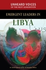 Unheard Voices of the Next Generation: Emergent Leaders in Libya Cover Image