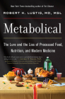 Metabolical: The Lure and the Lies of Processed Food, Nutrition, and Modern Medicine Cover Image