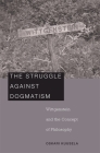 Struggle Against Dogmatism: Wittgenstein and the Concept of Philosophy Cover Image