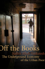 Off the Books: The Underground Economy of the Urban Poor Cover Image