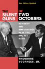 The Silent Guns of Two Octobers: Kennedy and Khrushchev Play the Double Game Cover Image