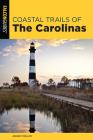 Coastal Trails of the Carolinas Cover Image