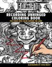 Recording Unhinged Coloring Book: For Those Who Color Outside the Lines Cover Image