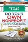 Texas Do Your Own Nonprofit: The Only GPS You Need for 501c3 Tax Exempt Approval Cover Image