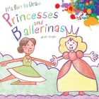 It's Fun to Draw Princesses and Ballerinas Cover Image