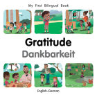 My First Bilingual Book–Gratitude (English–German) Cover Image