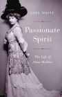 Passionate Spirit: The Life of Alma Mahler Cover Image
