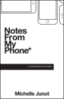 Notes from My Phone* a Self-Portrait in Her Twenties Cover Image