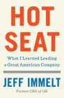 Hot Seat: What I Learned Leading a Great American Company Cover Image