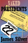 Naked Presidents: A Alternate History Cover Image